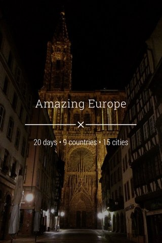 Amazing Europe 20 days • 9 countries • 15 cities