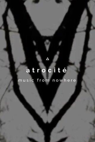 atrocité music from nowhere