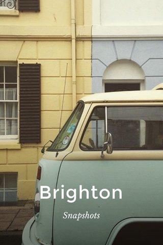 Brighton Snapshots