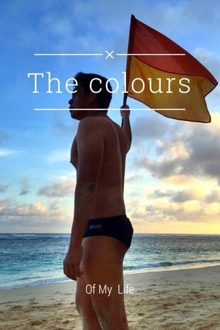 The colours Of My Life