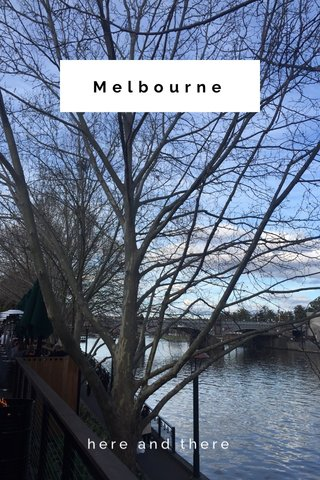Melbourne here and there