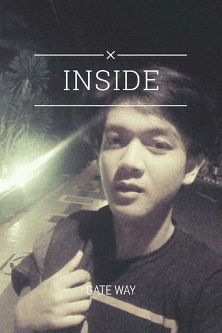 INSIDE GATE WAY