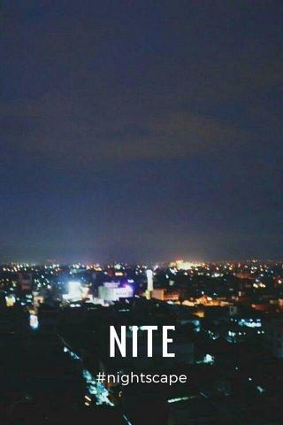 NITE #nightscape