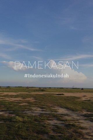 PAMEKASAN #IndonesiakuIndah