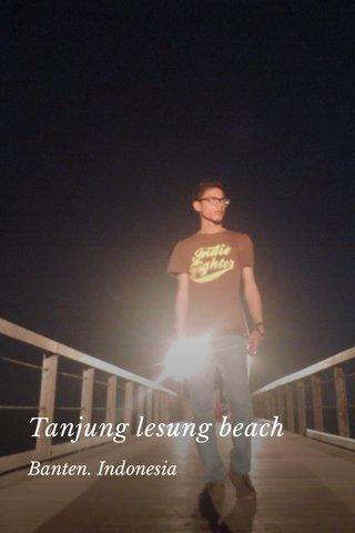 Tanjung lesung beach Banten. Indonesia