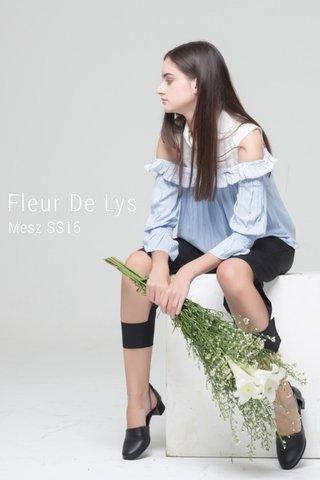 Fleur De Lys Mesz SS16