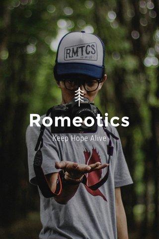Romeotics Keep Hope Alive