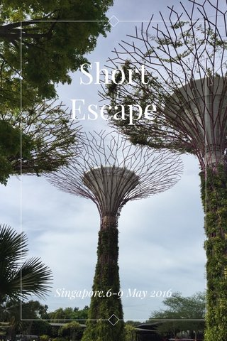 Short Escape Singapore.6-9 May 2016