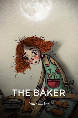 THE BAKER Your maker