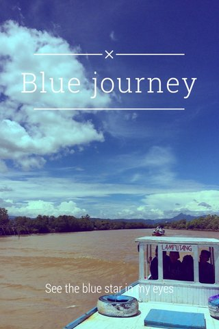 Blue journey See the blue star in my eyes