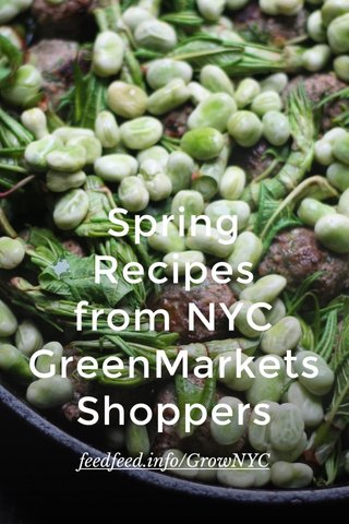 Spring Recipes from NYC GreenMarketsShoppers feedfeed.info/GrowNYC