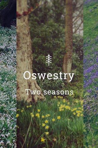 Oswestry Two seasons