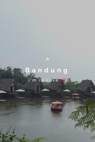 Bandung i'm in love ❤️
