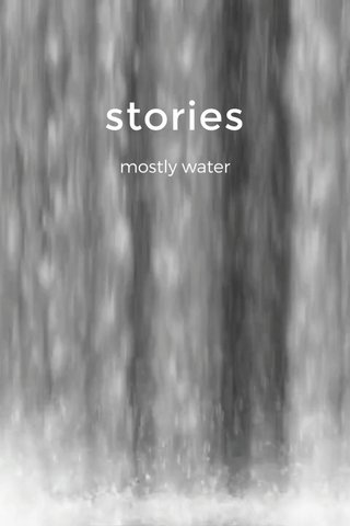 stories mostly water