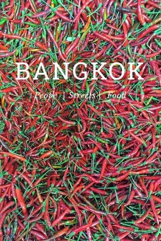 BANGKOK Peope | Streets | Food