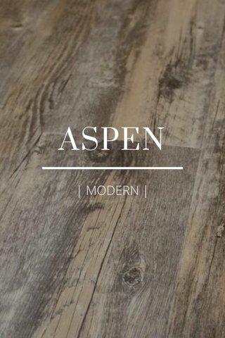 ASPEN | MODERN |