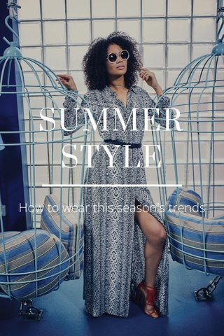 SUMMER STYLE How to wear this season's trends