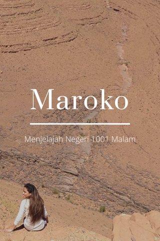 Maroko Menjelajah Negeri 1001 Malam