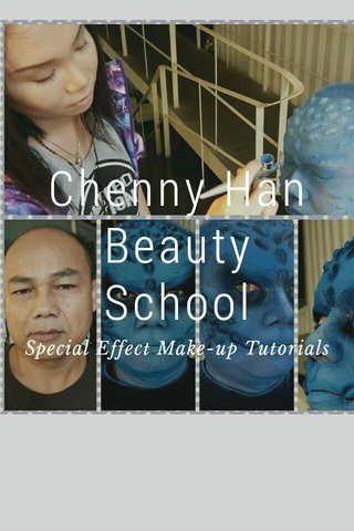 Chenny Han Beauty School Special Effect Make-up Tutorials