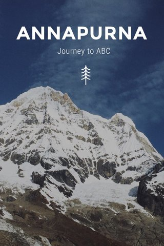 ANNAPURNA Journey to ABC