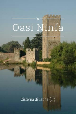 Oasi Ninfa Cisterna di Latina (LT)