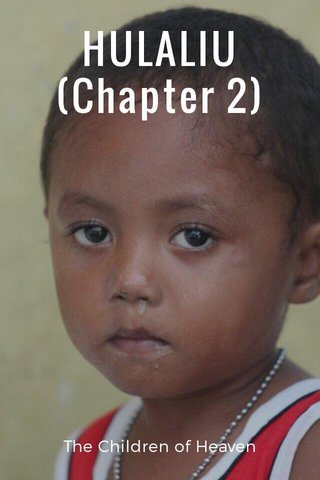 HULALIU (Chapter 2) The Children of Heaven