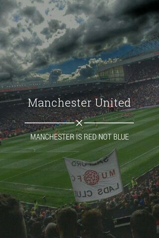 Manchester United MANCHESTER IS RED NOT BLUE