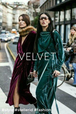 VELVET #style #stellerid #fashion