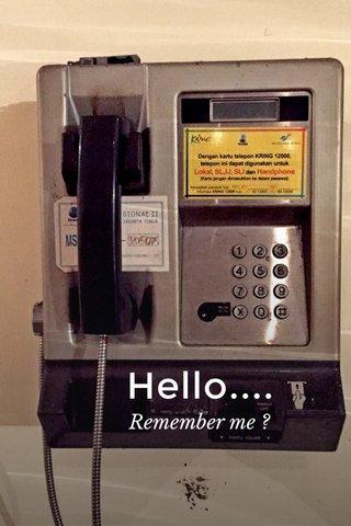 Hello.... Remember me ?
