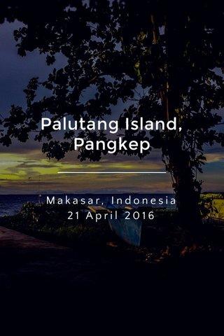 Palutang Island, Pangkep Makasar, Indonesia 21 April 2016