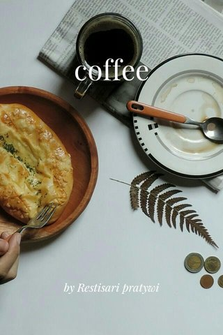 coffee by Restisari pratywi