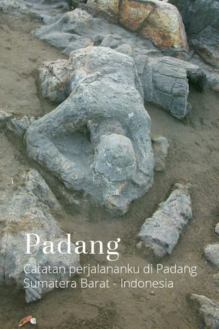 Padang Catatan perjalananku di Padang Sumatera Barat - Indonesia
