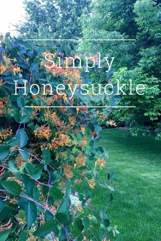 Simply Honeysuckle