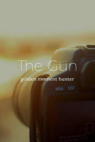 The Gun golden moment hunter