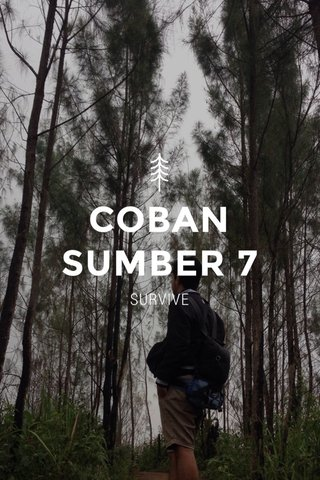 COBAN SUMBER 7 SURVIVE