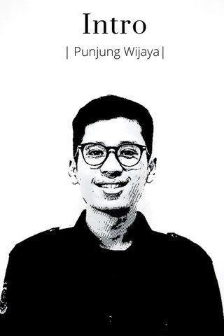 Intro | Punjung Wijaya|