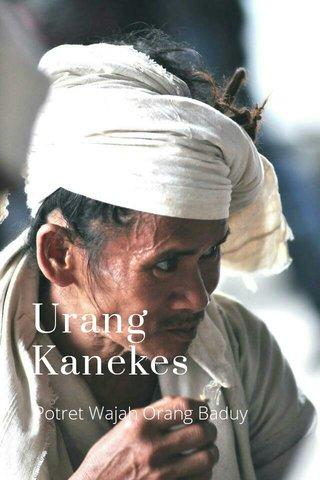 Urang Kanekes Potret Wajah Orang Baduy