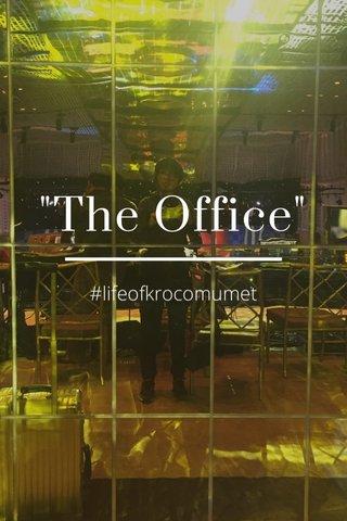 """The Office"" #lifeofkrocomumet"