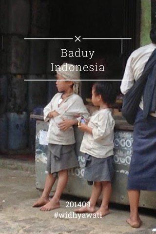 Baduy Indonesia 201409 #widhyawati