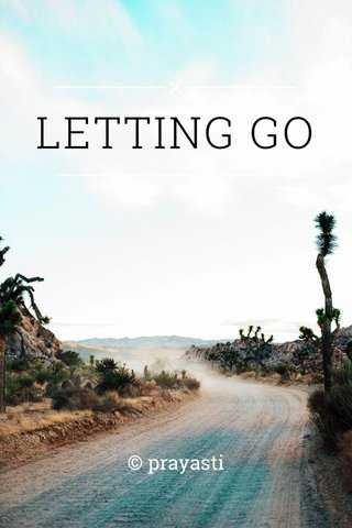 LETTING GO © prayasti