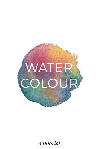 WATER COLOUR a tutorial