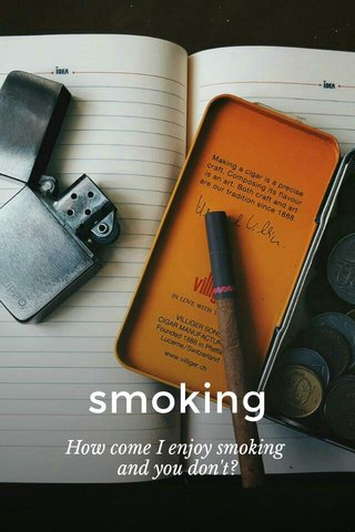 smoking How come I enjoy smoking and you don't?