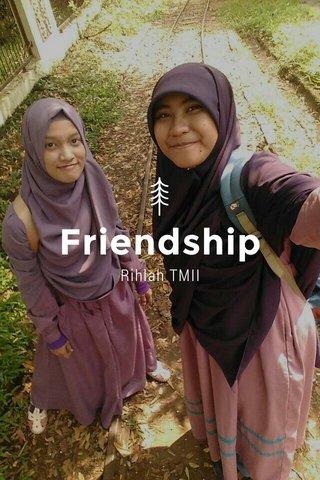 Friendship Rihlah TMII