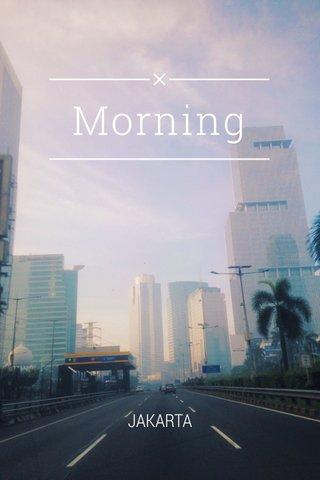 Morning JAKARTA