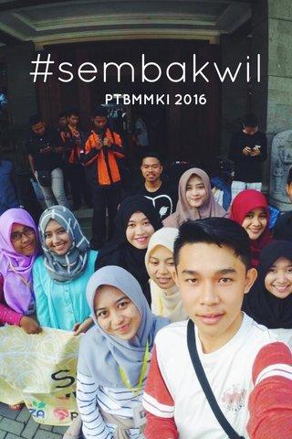 #sembakwil PTBMMKI 2016