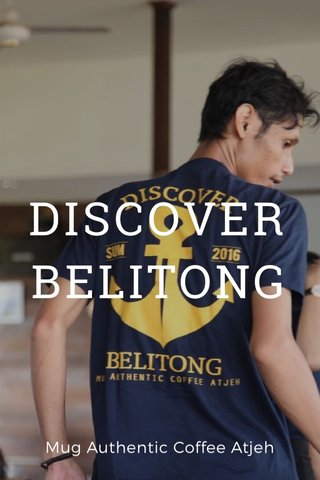 DISCOVER BELITONG Mug Authentic Coffee Atjeh