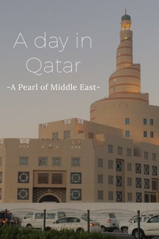 A day in Qatar -A Pearl of Middle East-