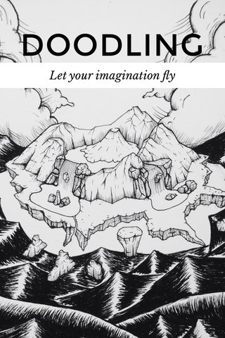 DOODLING Let your imagination fly
