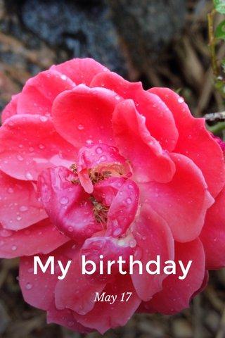 My birthday May 17
