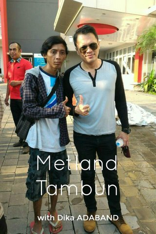 Metland Tambun with Dika ADABAND